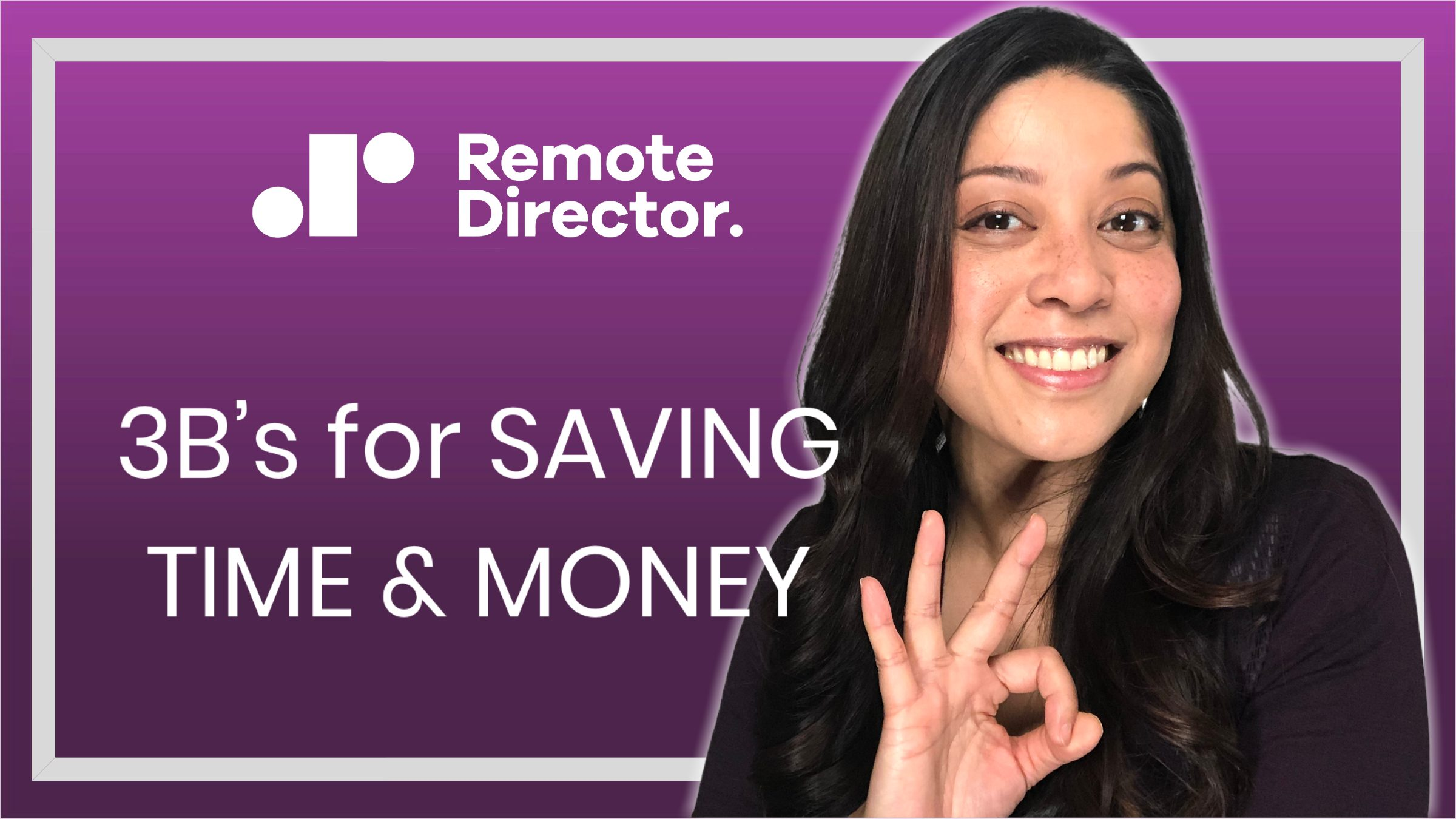 3Bs for saving time and money for video